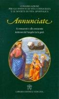 Annunciate - Congregazione per gli istituti di vita consacrata e le società di vita apostolica