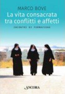 Copertina di 'La vita consacrata tra conflitti e affetti'