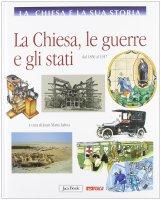 La Chiesa e la sua storia. 9: Chiesa, le guerre e gli stati dal 1850 al 1917. (La)