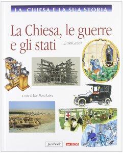 Copertina di 'La Chiesa e la sua storia. 9: Chiesa, le guerre e gli stati dal 1850 al 1917. (La)'