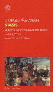 Copertina di 'Stasis. La guerra civile come paradigma politico. Homo sacer. Ediz. ampliata. Vol. II/2'