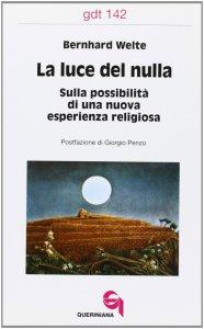 Copertina di 'La luce del nulla. Sulla possibilità di una nuova esperienza religiosa (gdt 142)'