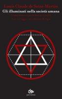 Gli illuminati nella società umana - Saint-Martin Louis-Claude de