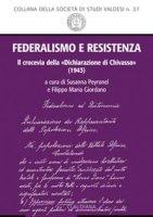 """Federalismo e Resistenza. Crocevia della """"Dichiarazione di Chivasso"""" (1943) (Il)"""