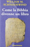 Come la Bibbia divenne un libro - William M. Schniedewind