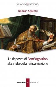 Copertina di 'La risposta di Sant'Agostino alla sfida della reincarnazione'