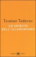 Lo spirito dell'illuminismo - Todorov Tzvetan