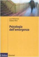 Psicologia dell'emergenza - Pietrantoni Luca,  Prati Gabriele