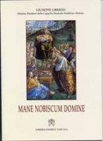 """Mane Nobiscum Domine - Giuseppe Liberto Maestro Direttore della Cappella Musicale Pontificia """" Sistina """""""