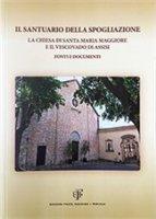 Il Santuario della Spogliazione - Frati Cappuccini Assisi