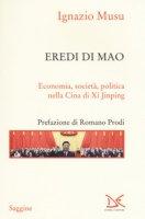 Eredi di Mao. Economia, società, politica nella Cina di Xi Jinping - Musu Ignazio