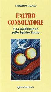 Copertina di 'L'altro consolatore. Una meditazione sullo Spirito Santo'