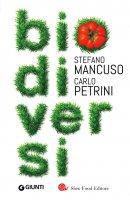 Biodiversi - Carlo Petrini, Stefano Mancuso