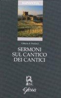 Sermoni sul Cantico dei Cantici - Gilberto di Hoyland