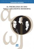 Il problema di Dio nella filosofia moderna - Leonardo Messinese