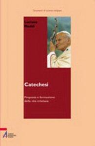 Copertina di 'Catechesi. Proposta e formazione della vita cristiana'