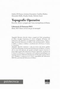 Copertina di 'Topografie operative. Ricerche, letture e progetti per l'area metropolitana di Roma'