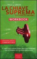 La chiave suprema. Workbook - Haanel Charles