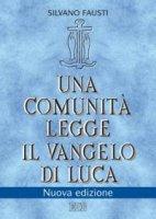 Una comunità legge il Vangelo di Luca - Fausti Silvano