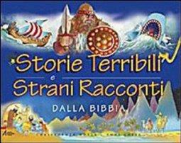 Copertina di 'Storie terribili e strani racconti dalla Bibbia'