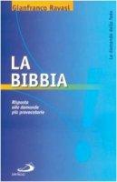 La Bibbia. Risposta alle domande più provocatorie - Ravasi Gianfranco