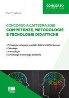 Concorso a cattedra 2018. Competenze, metodologie e tecnologie didattiche - Boccia Pietro