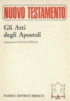 Gli atti degli Apostoli - Stählin Gustav