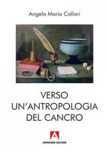 Copertina di 'Verso una antropologia del cancro'