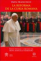 La reforma de la Curia romana - Francesco (Jorge Mario Bergoglio)