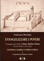 Evangelizzare i poveri. L'impegno pastorale di mons. Martino Orsino, vescovo di Patti (1844-1860) - Pisciotta Francesco