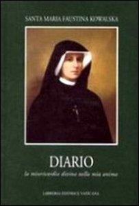 Copertina di 'Diario di santa Maria Faustina Kowalska. La misericordia divina nella mia anima'