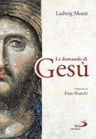 Le domande di Gesù - Ludwig Monti