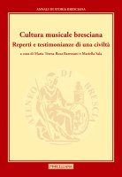 Cultura musicale bresciana. Reperti e testimonianze di una civiltà