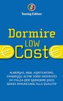 Dormire Low Cost in Italia - AA. VV.,  AA. VV.
