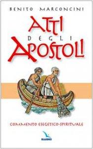 Copertina di 'Atti degli Apostoli. Commento esegetico-spirituale'
