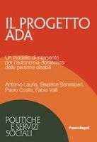 Il progetto ADA. Un modello di intervento per l'autonomia domestica delle persone disabili - Lauria Antonio, Benesperi Beatrice, Costa Paolo