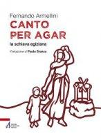 Canto per Agar la schiava egiziana - Fernando Armellini
