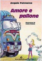 Amore e pallone - Petrosino Angelo