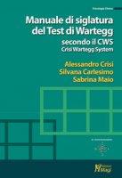 Manuale di siglatura del test di Wartegg secondo il CWS - Crisi Wartegg System - Crisi Alessandro, Carlesimo Silvana, Maio Sabrina
