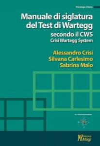Copertina di 'Manuale di siglatura del test di Wartegg secondo il CWS - Crisi Wartegg System'