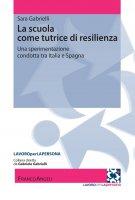 La scuola come tutrice di resilienza - Sara Gabrielli
