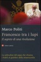 Francesco tra i lupi - Marco Politi