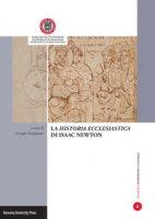 La «Historia ecclesiastica» di Isaac Newton. Atti della Giornata di studi (Ravenna, 28 di aprile 2015)