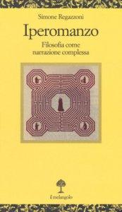 Copertina di 'Iperomanzo. Filosofia come narrazione complessa'