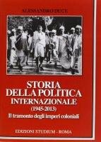 Storia della politica internazionale (1945-2013) - Alessandro Duce