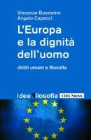 Europa e la dignità dell'uomo - Buonomo Vincenzo