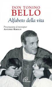 Copertina di 'Don Tonino Bello. Alfabeto della vita'