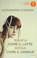 Bianca come il latte, rossa come il sangue - D'Avenia Alessandro