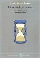La brevità della vita. Testo latino a fronte - Seneca L. Anneo