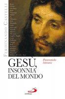 Gesù insonnia del mondo - Ferdinando Castelli